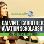 Apply now for GlobalAir.com's annual Calvin L. Carrithers Aviation Scholarship